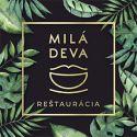 MILÁ DEVA reštaurácia